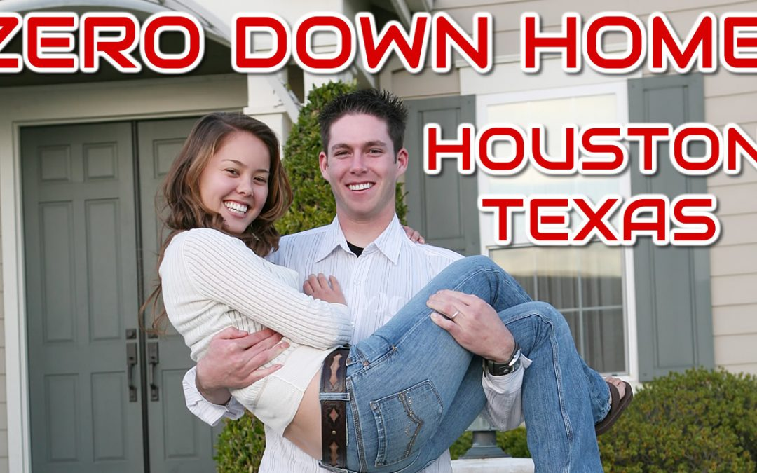 Zero Down Homes Houston